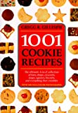 Gillespie, Gregg R.: 1001 Cookie Recipes : The Ultimate A-to-Z Collection of Bars, Drops, Crescents, Snaps, Squares, Biscuits, and Everything That Crumbles