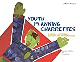 Race, Bruce: Youth Planning Charrettes: A Manual for Planners &amp; Teachers