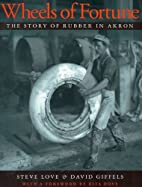 Wheels of Fortune: The Story of Rubber in…