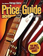 2011 Official Vintage Guitar Magazine Price…