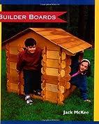 Builder Boards: A playhouse children build…