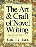 Hall, Oakley M.: The Art &amp; Craft of Novel Writing