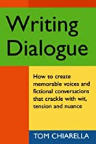 Writing Dialogue by Tom Chiarella