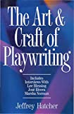 Hatcher, Jeffrey: The Art &amp; Craft of Playwriting