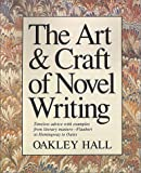 Hall, Oakley M.: Art and Craft of Novel Writing