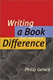 Gerard, Philip: Writing a Book That Makes a Difference
