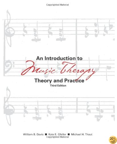 TAn Introduction to Music Therapy: Theory and Practice, 3rd Edition