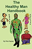 Kaplan, Rob: The Healthy Man Handbook