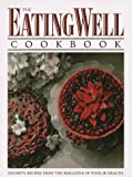 Martin, Rux: The Eating Well Cookbook: Favorite Recipes from Eating Well, the Magazine of Food & Health