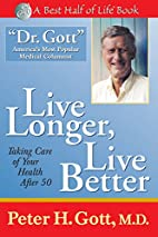 Live Longer, Live Better : Taking Care of…