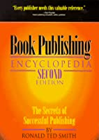 Book publishing encyclopedia by Ronald Ted…