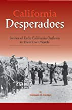 California Desperadoes : Stories of Early…