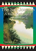 The San Joaquin: A River Betrayed by Gene…