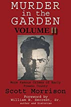 Murder in the Garden, Volume II: More Famous…