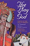 Vanamal, Devi: The Play of God: Visions of the Life of Krishna