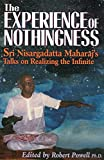 Powell, Robert: The Experience of Nothingness: Sri Nisargadatta Maharaj's Talks on Realizing the Infinite