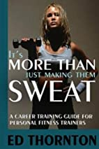 It's More Than Just Making Them Sweat: A…