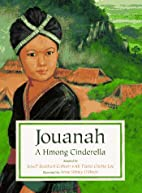 Jouanah: A Hmong Cinderella by Jewell…