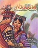 De LA Paz, Myrna J.: Abadeha: The Philippine Cinderella