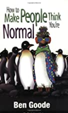 How to make People Think You are Normal by…