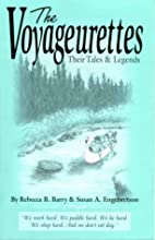 The Voyageurettes: Their Tales and Legends…