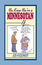 You know you're a Minnesotan if-- by Ed…