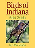 Tekiela, Stan: Birds of Indiana: Field Guide