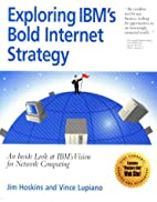 Exploring IBM's bold Internet strategy by…