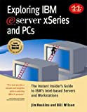 Hoskins, Jim: Exploring IBM Eserver Xseries and PCs