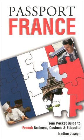 passport-france-your-pocket-guide-to-french-business-customs-etiquette-passport-to-the-world