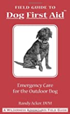 Field Guide: Dog First Aid Emergency Care…