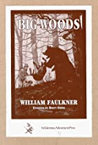 Big Woods: The Hunting Stories by William…