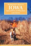 Brown, Larry: Wingshooter's Guide to Iowa: Upland Birds and Waterfowl (Wilderness Adventures Wingshooting Guidebook)