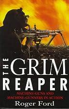 The Grim Reaper : Machine-Guns and…