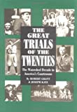 Grant, Robert: The Great Trials Of The Twenties: The Watershed Decade In America's Courtrooms
