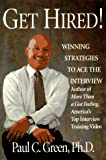 Green, Paul: Get Hired!: Winning Strategies to Ace the Interview