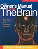 Howard, Pierce J.: The Owner&#39;s Manual for the Brain: Everyday Applications from Mind-Brain Research