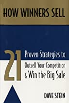 How Winners Sell: 21 Proven Strategies to…