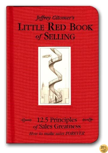 TLittle Red Book of Selling: 12.5 Principles of Sales Greatness