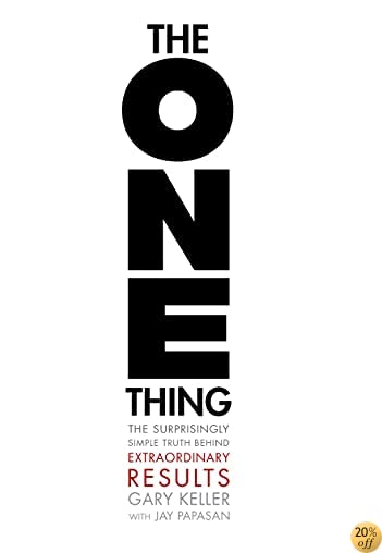 TThe ONE Thing: The Surprisingly Simple Truth Behind Extraordinary Results