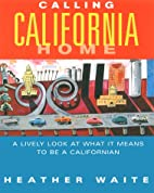 Calling California Home: A Lively Look at…