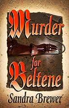 Murder for Beltene: A Beltene Family Mystery…