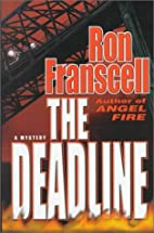 The Deadline: A Mystery by Ron Franscell