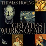 Hoving, Thomas: Greatest Works of Art of Western Civilization