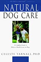 Natural Dog Care: A Complete Guide to…