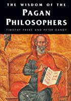 The Wisdom of the Pagan Philosophers (Wisdom…