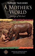 A Mother's World: Journeys of the Heart by…