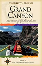 Grand Canyon: True Stories of Life Below the…