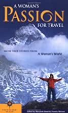 A Woman's Passion for Travel: More True…