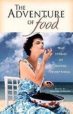The Adventure of Food: True Stories of…